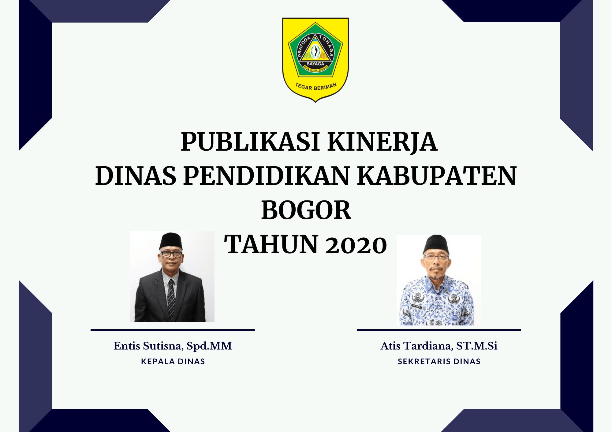 PUBLIKASI KINERJA DINAS PENDIDIKAN KABUPATEN BOGOR TAHUN 2020