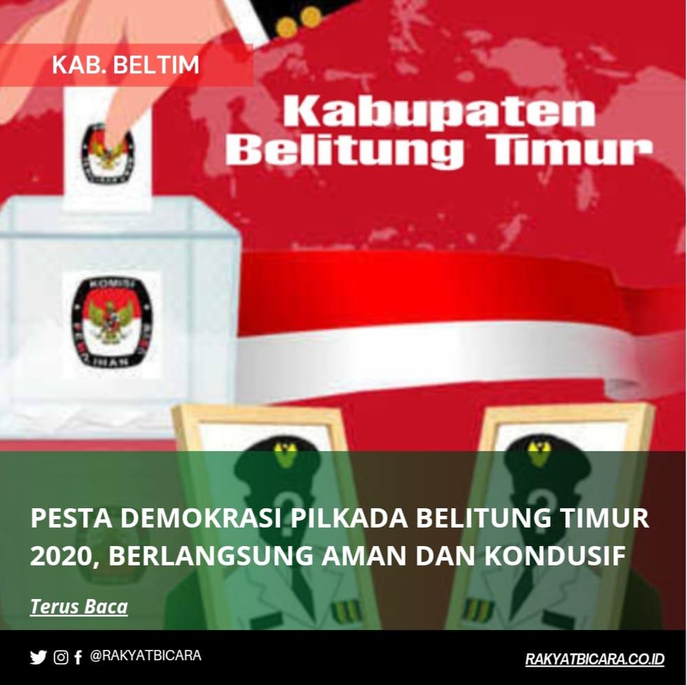 Pesta Demokrasi Pemilihan Kepala Daerah Belitung Timur 2020 Berlangsung Aman dan Kondusif