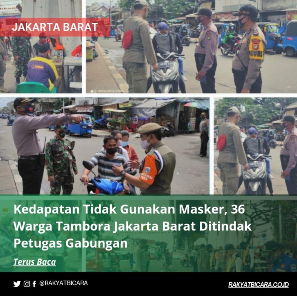 Kedapatan Tidak Gunakan Masker, 36 Warga Tambora Jakarta Barat Ditindak Petugas Gabungan
