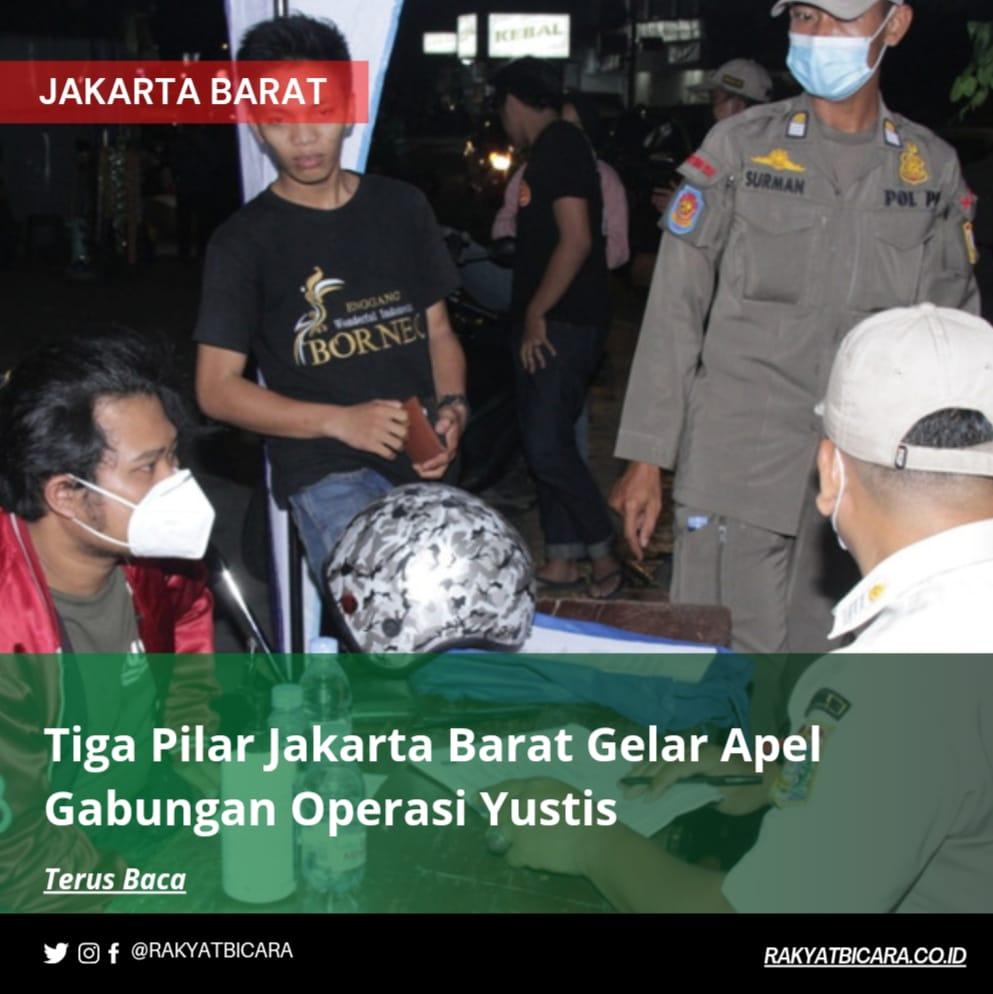 Tiga Pilar Jakarta Barat Gelar Apel Gabungan Operasi Yustisi