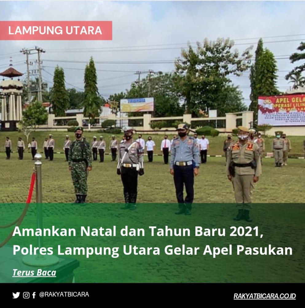 Amankan Natal dan Tahun Baru 2021, Polres Lampung Utara Gelar Apel Pasukan