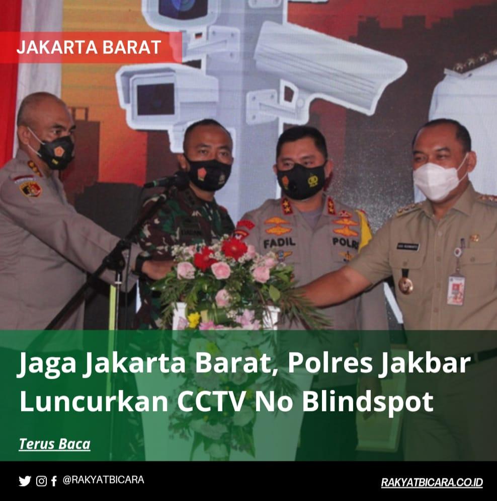 Jaga Jakarta Barat, Polres Jakbar Luncurkan CCTV No Blindspot