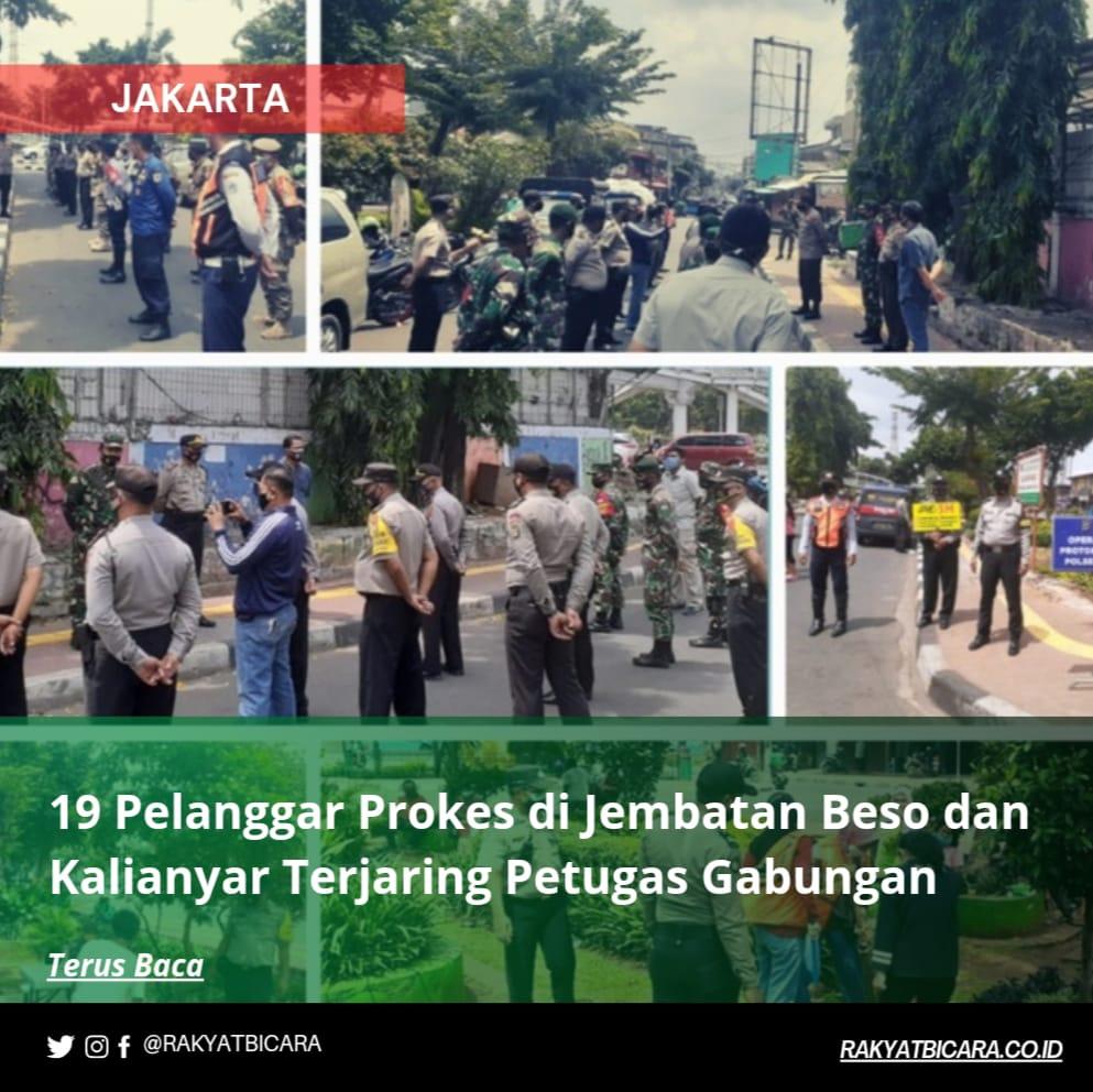 19 Pelanggar Prokes Di Jembatan Besi dan Kalianyar Terjaring Petugas Gabungan