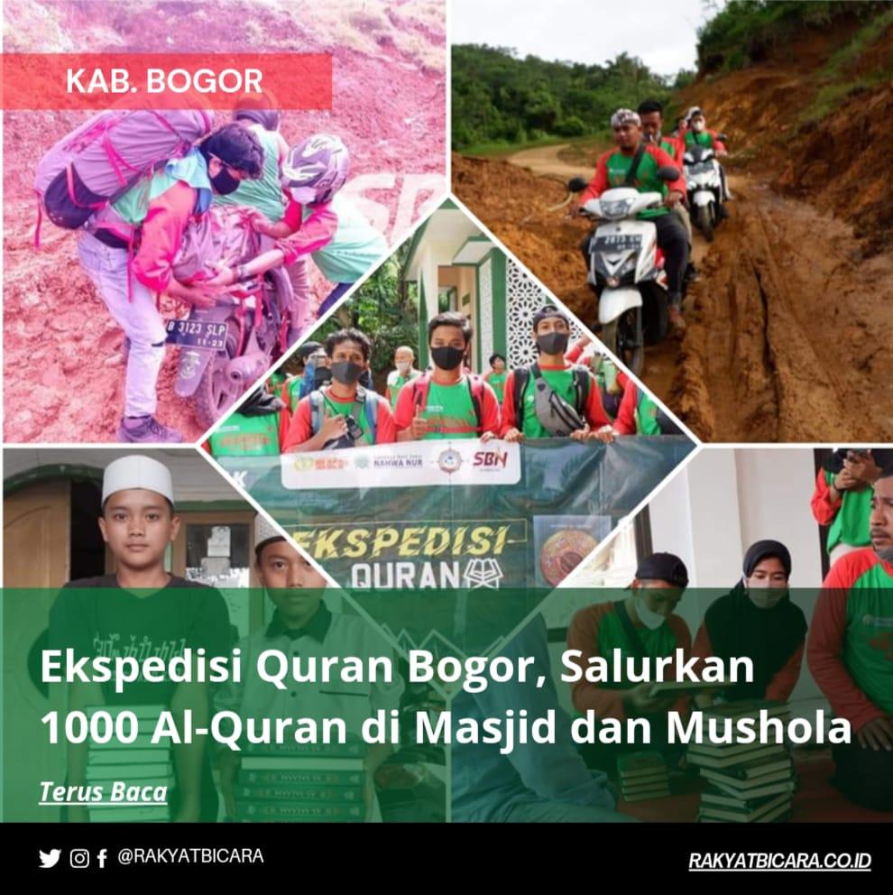 Ekspedisi Quran Bogor, Salurkan 1000 Al-Quran di Masjid dan Mushola
