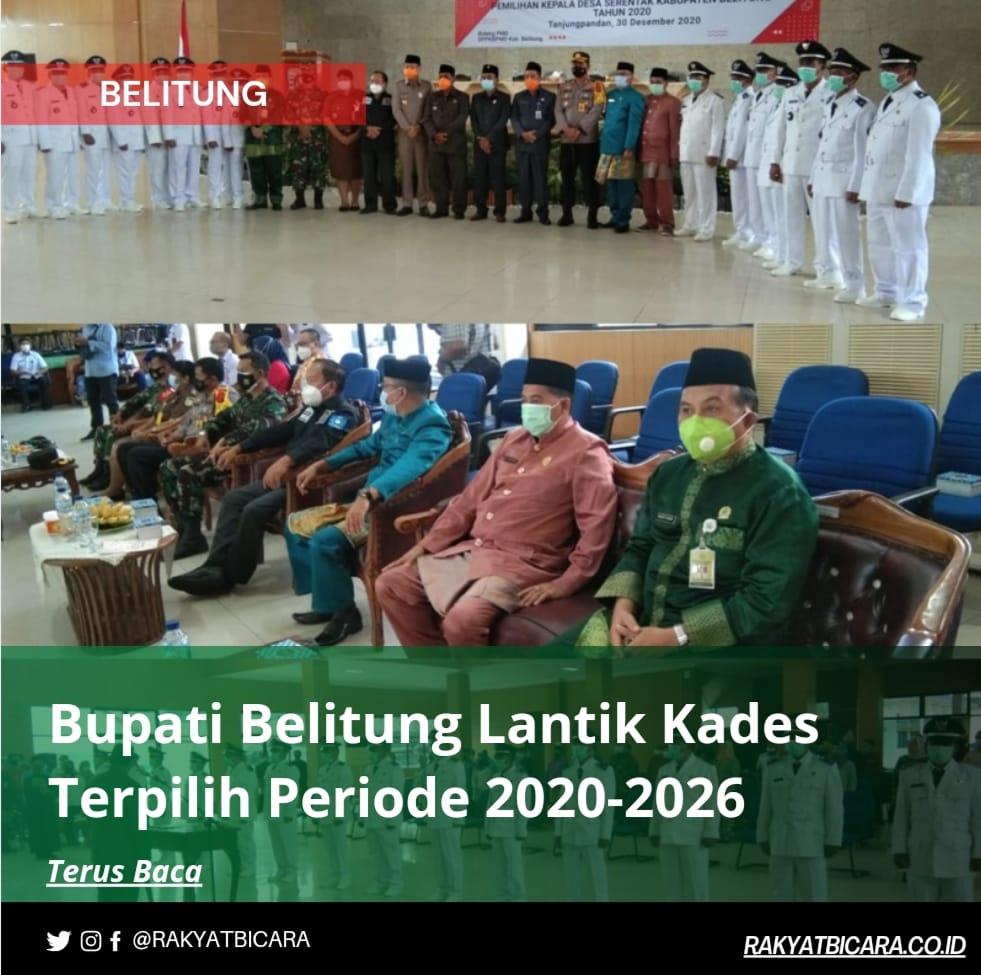 Bupati Belitung Lantik Kades Terpilih Periode 2020-2026