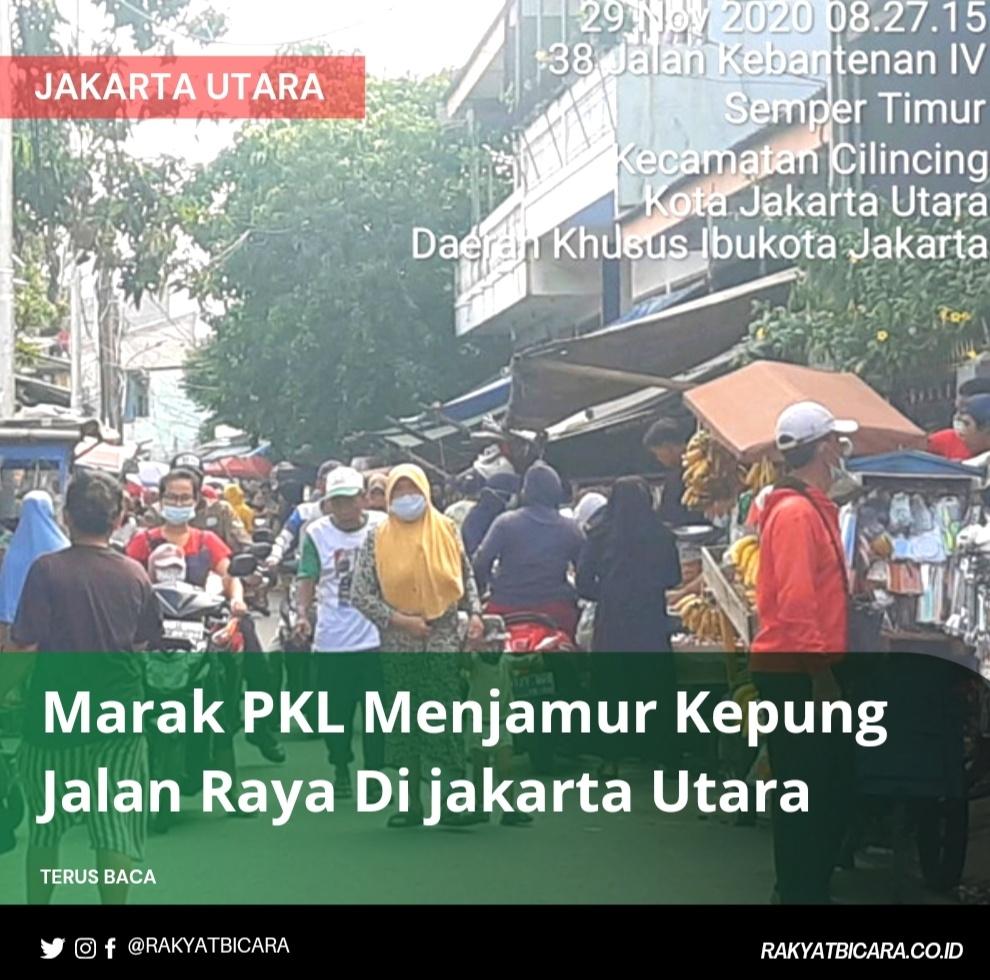 Marah PKL Menjamur Kepung Jalan Raya di Jakut