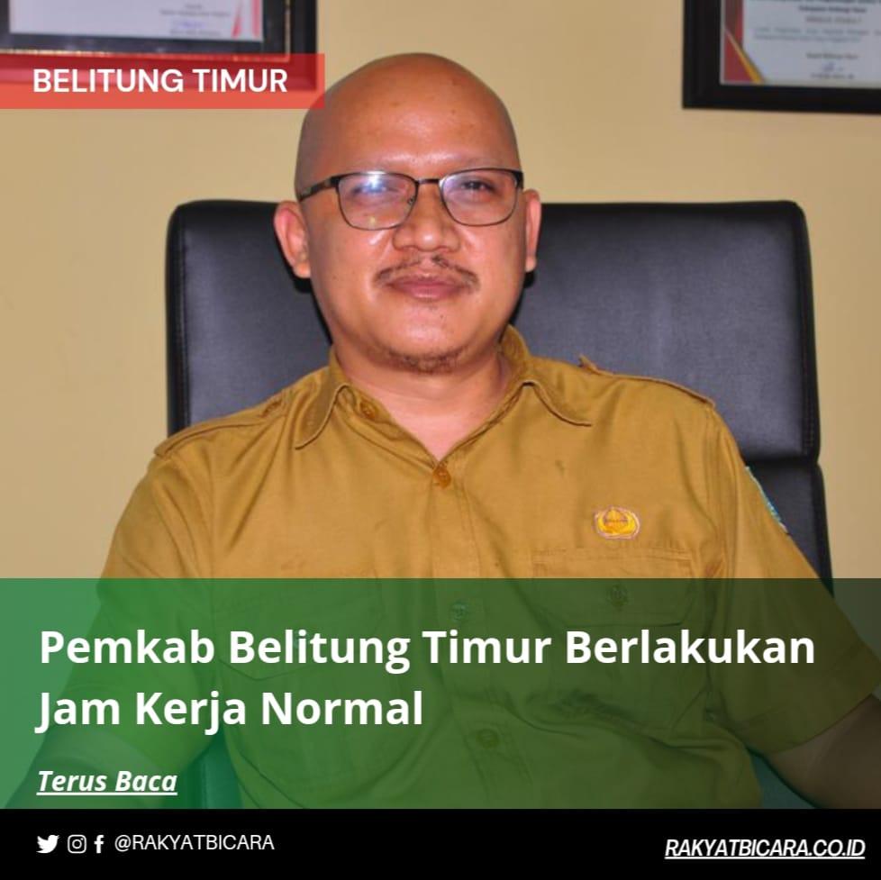 Pemkab Belitung Timur Berlakukan Jam Kerja Normal