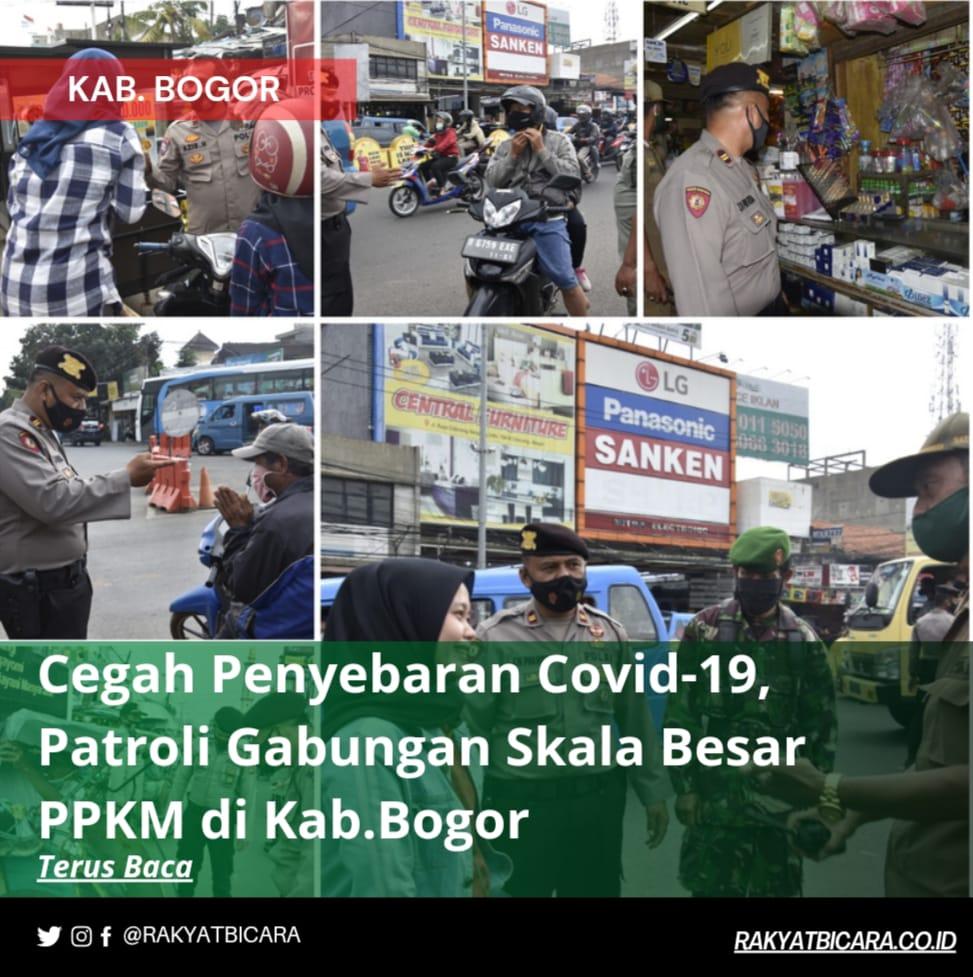 Cegah Penyebaran Covid-19, Patroli Gabungan Skala Besar PPKM di Kab.Bogor