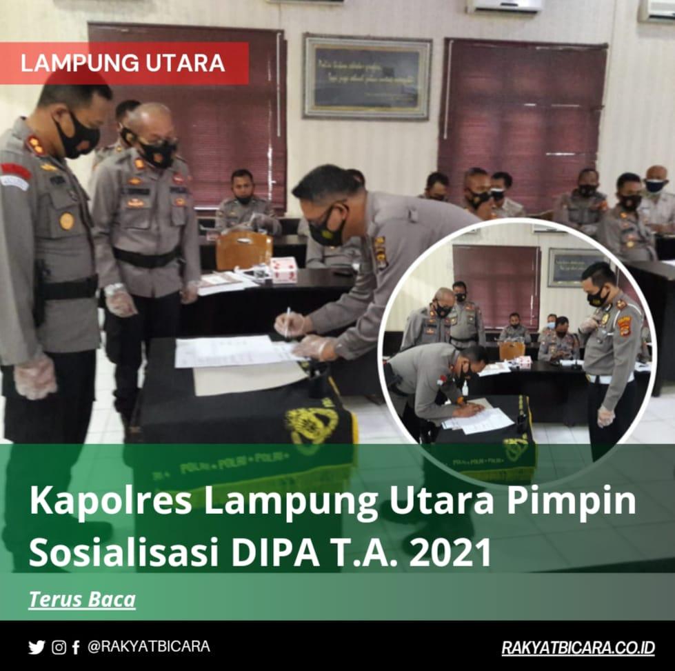 Kapolres Lampung Utara Pimpin Sosialisasi DIPA T.A. 2021