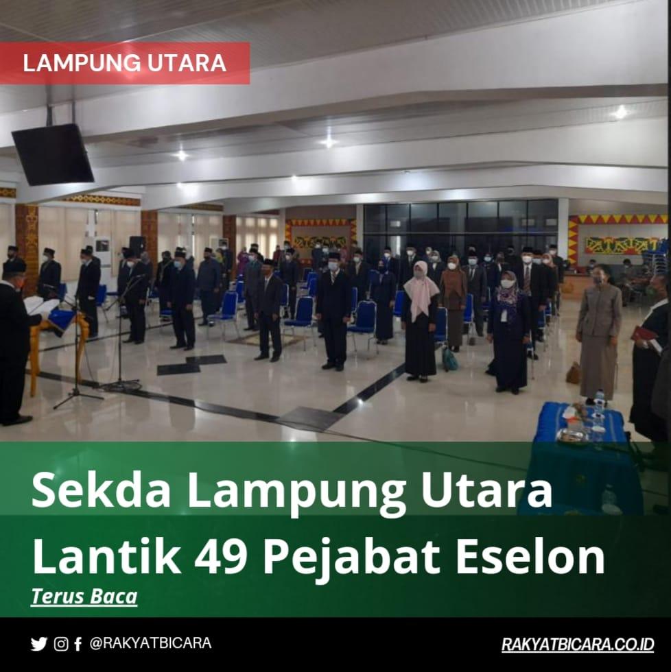 Sekda Lampung Utara Lantik 49 Pejabat Eselon