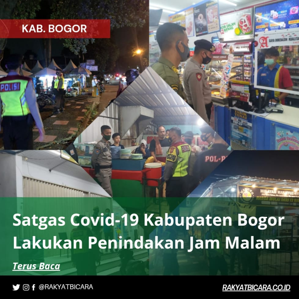 Satgas Covid 19 Kabupaten Bogor Lakukan Penindakan Jam Malam
