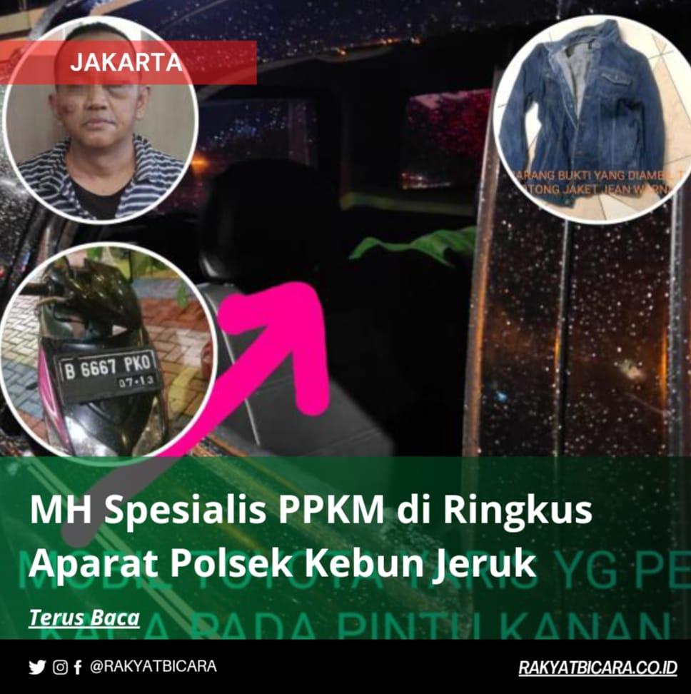 MH Spesialis PPKM di Ringkus Aparat Kepolisian Polsek Kebun Jeruk