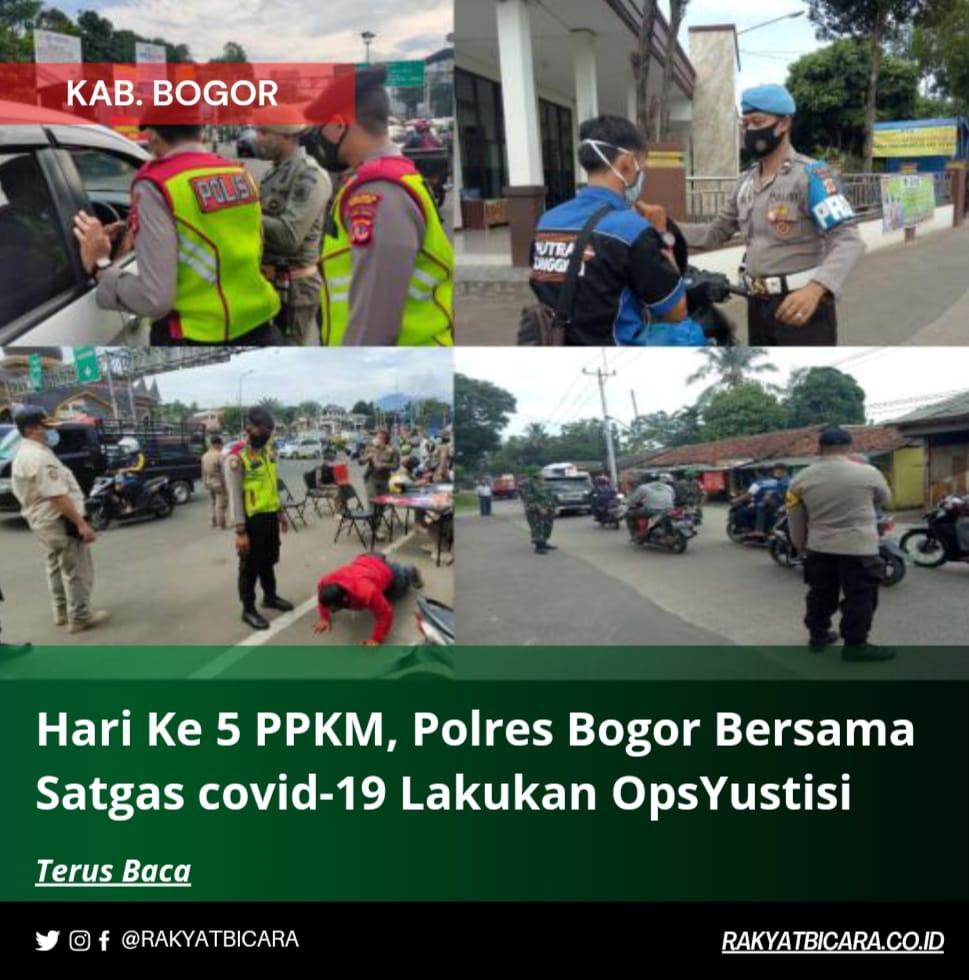 Hari Ke 5 PPKM, Polres Bogor Bersama Satgas Covid-19 Lakukan OpsYustisi