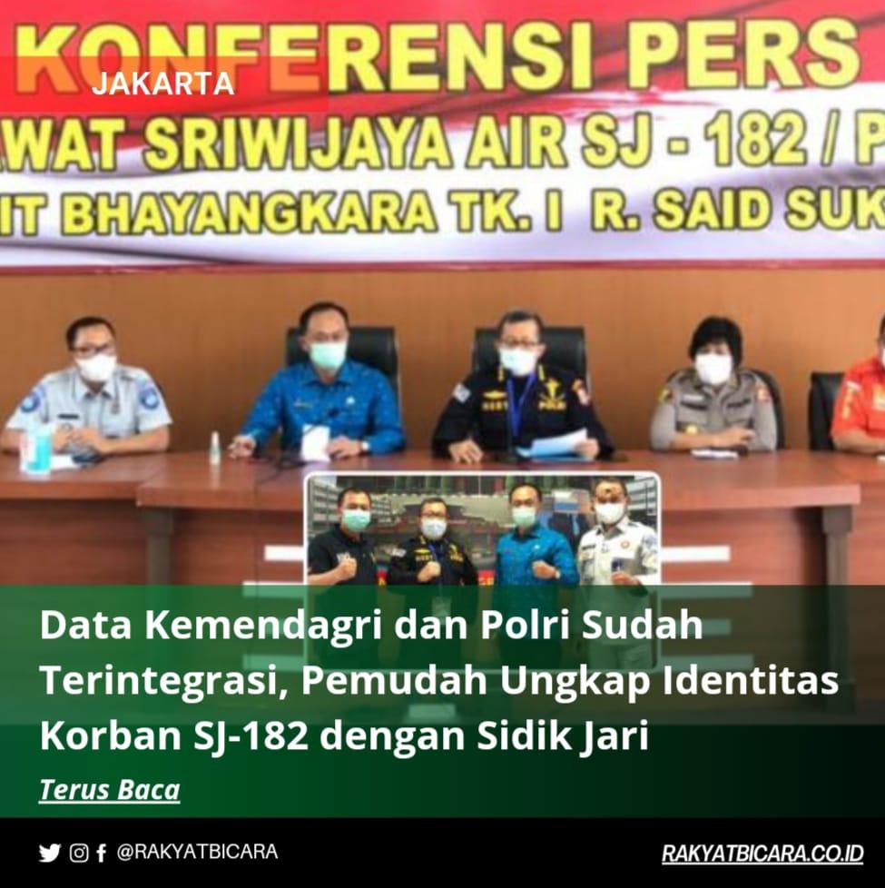 Data Kemendagri dan Polri Sudah Terintegrasi, Pemudah Ungkap Identitas Korban SJ-182 dengan Sidik Jari