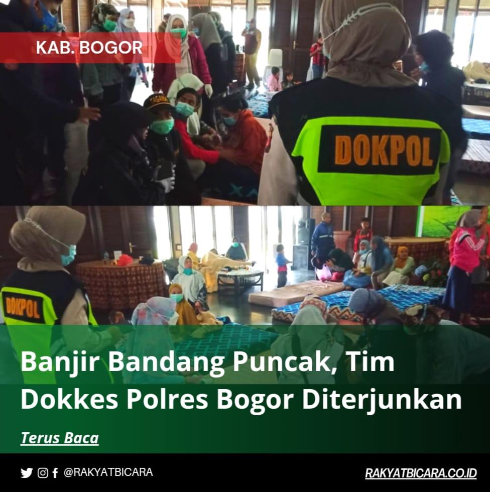 Bencana Banjir Puncak, Tim Dokkes Polres Bogor diterjunkan