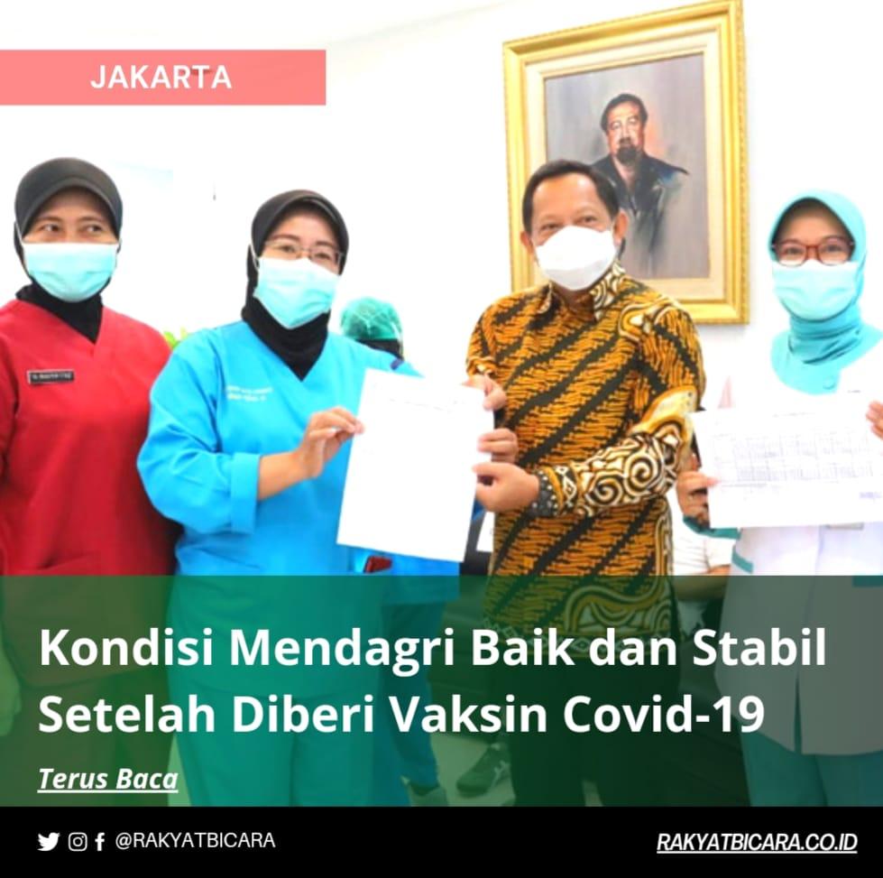 Kondisi Mendagri Baik dan Stabil Setelah Diberi Vaksin Covid-19