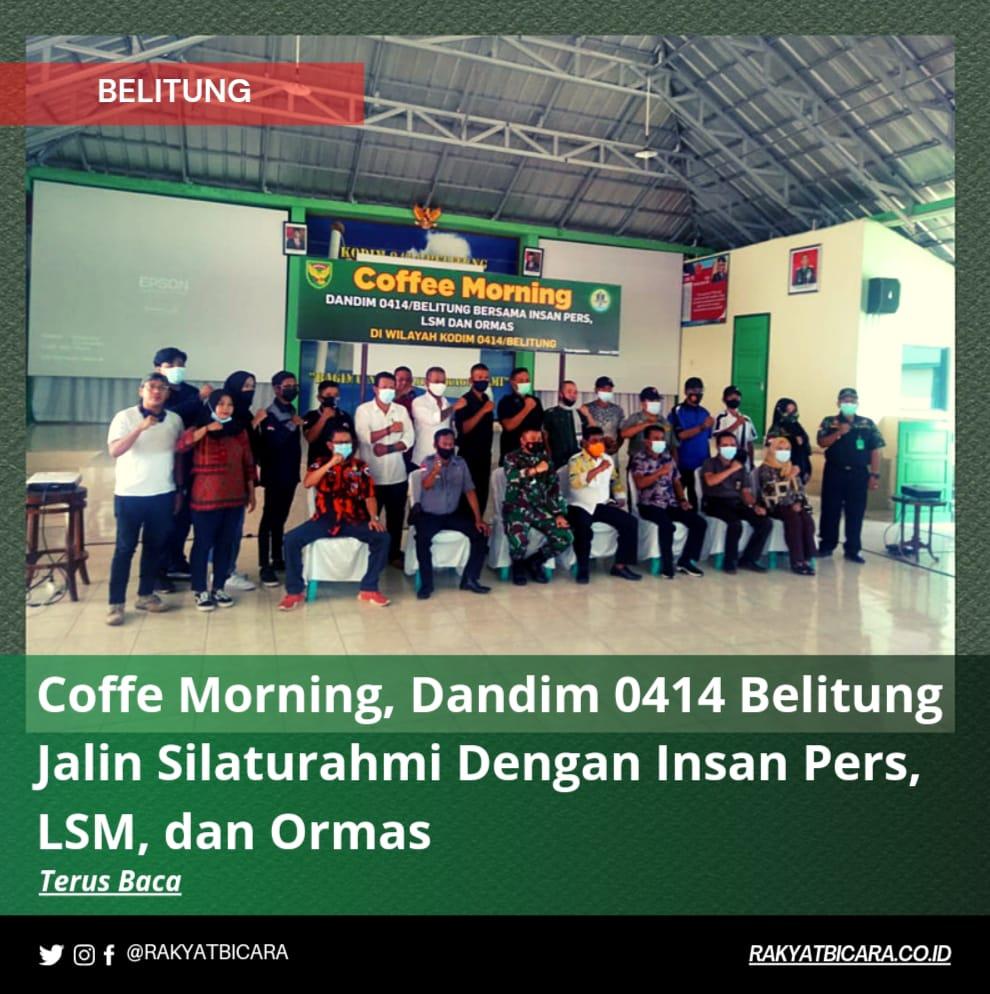 Coffe Morning, Dandim 0414 Belitung Jalin Silaturahmi Dengan Insan Pers, LSM dan Ormas