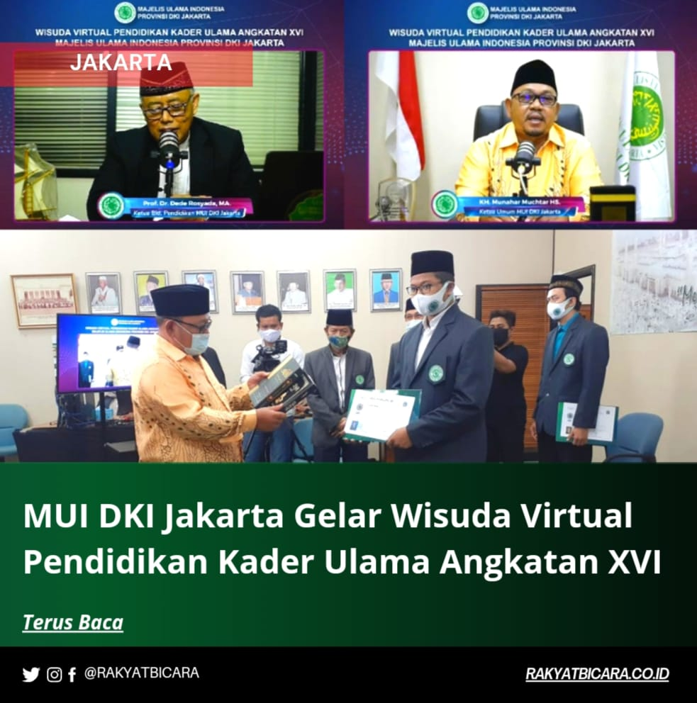 MUI DKI Jakarta Gelar Wisuda Virtual Pendidikan Kader Ulama Angkatan XVI