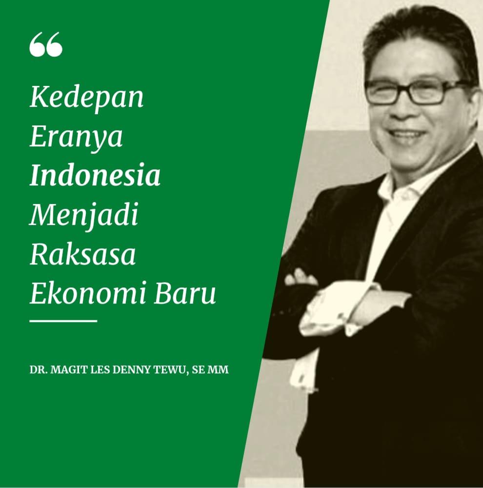 Kedepan Eranya Indonesia Menjadi Raksasa Ekonomi Baru