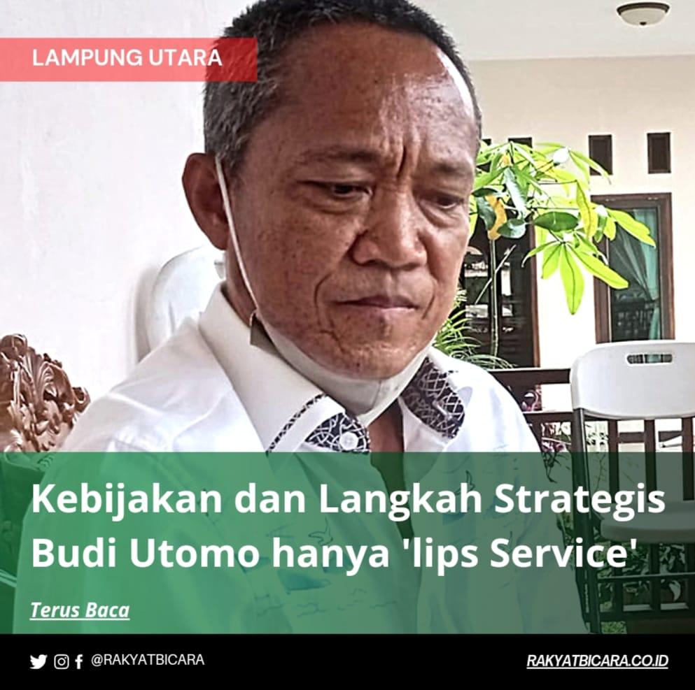 Kebijakan dan Langkah Strategis Budi Utomo Hanya 'Lips Service'