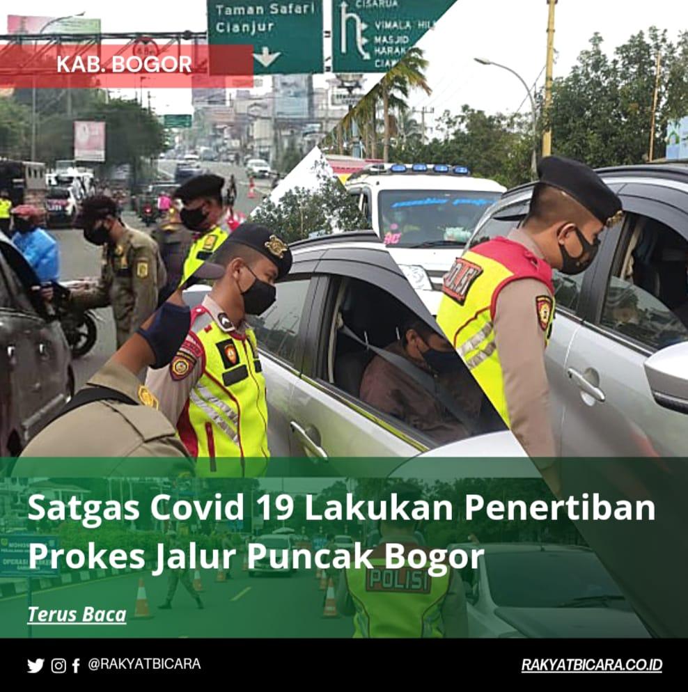 Satgas Covid 19 Kabupaten Bogor Terus Lakukan Penertiban Prokes