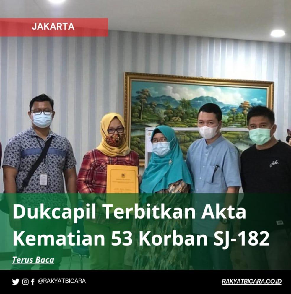 Dukcapil Terbitkan Akta Kematian 53 Korban SJ-182