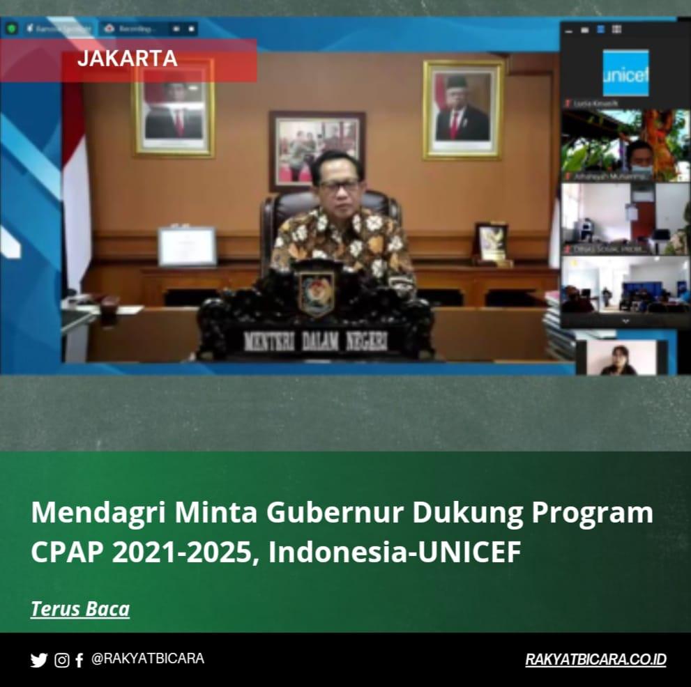 Mendagri Minta Gubernur Dukung Program CPAP 2021-2025, Indonesia-UNICEF