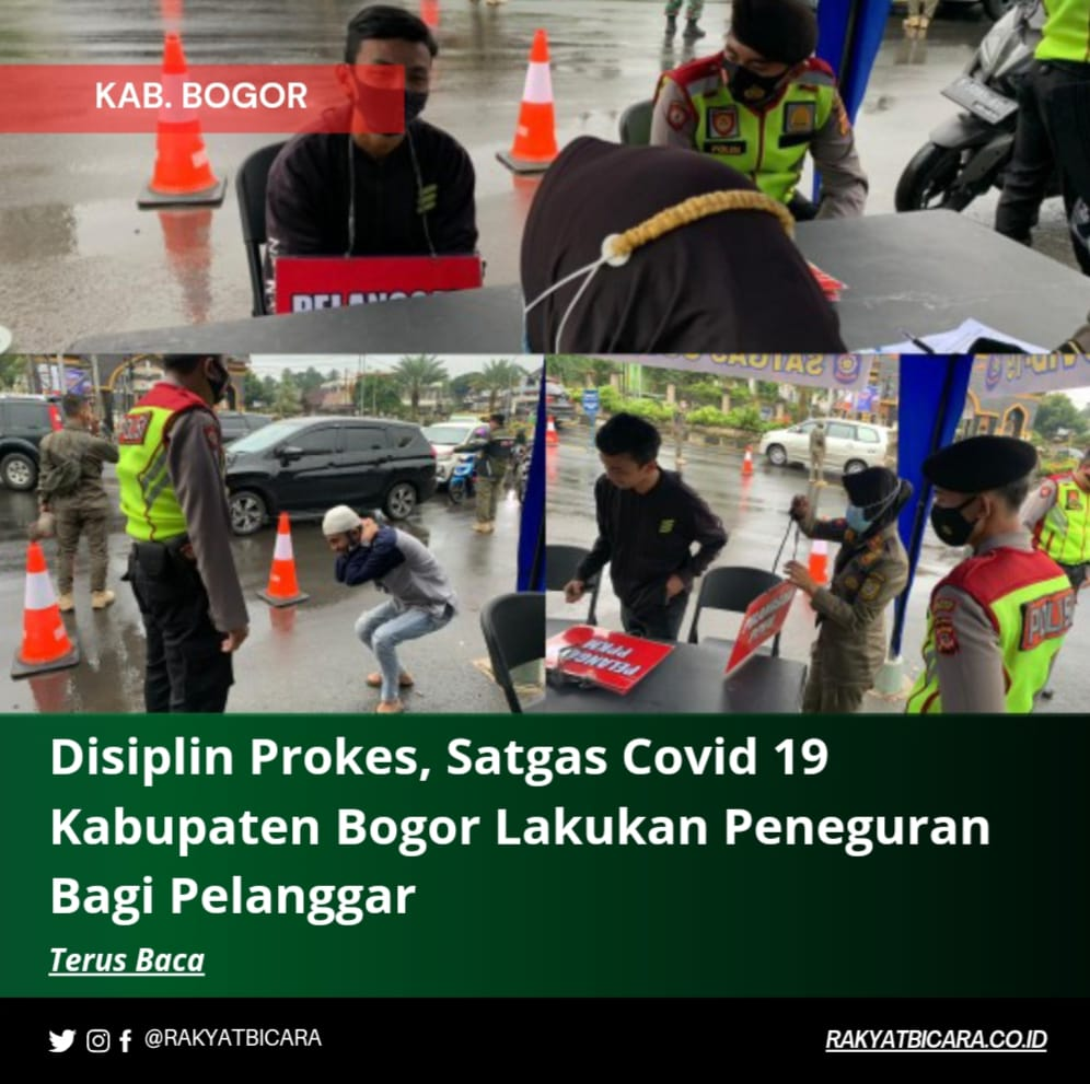 Pendisiplin Protokol Kesehatan Satgas Covid 19 Kabupaten Bogor Lakukan Peneguran Bagi Pelanggar