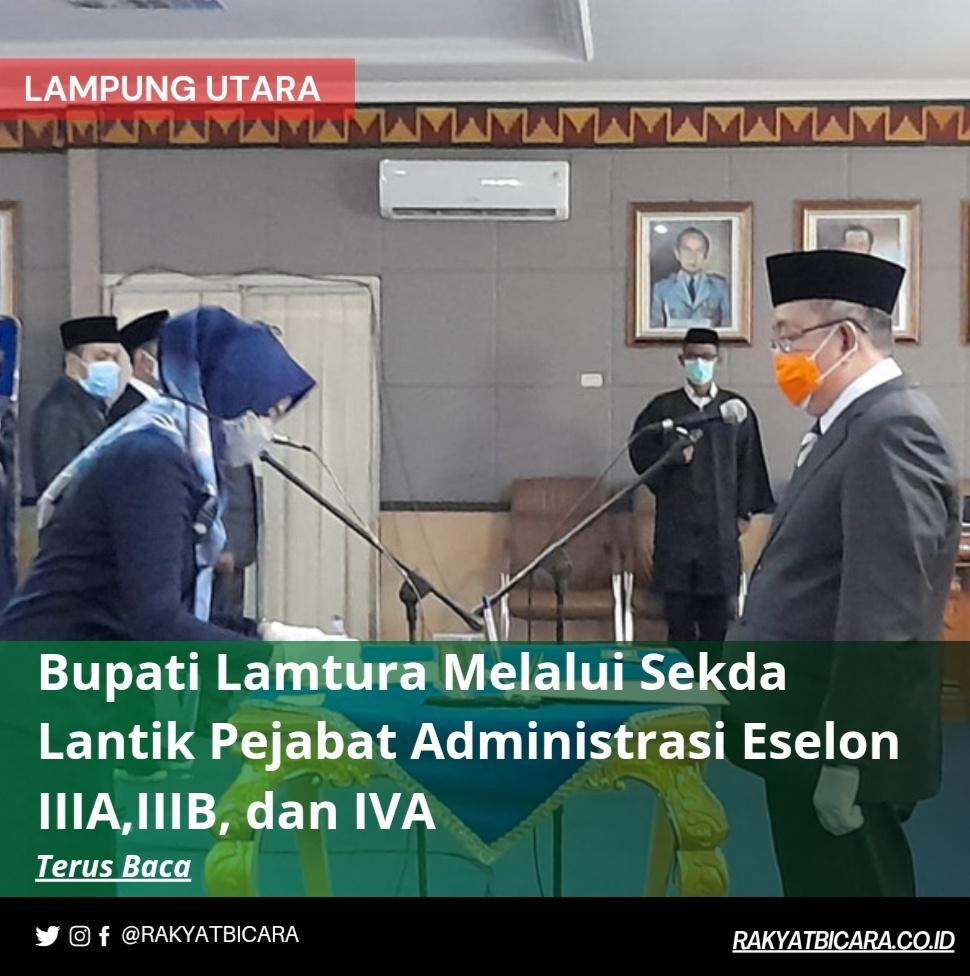 Bupati Lamtura Melalui Sekda Lantik Pejabat Administrasi Eselon IIIA,IIIB, dan IVA