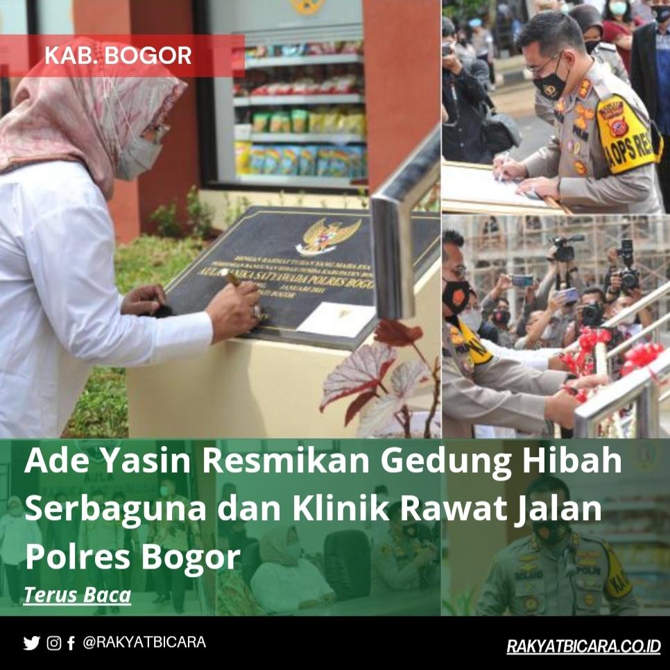 Ade Yasin Resmikan Gedung Hibah Serbaguna dan Klinik Rawat Jalan Polres Bogor