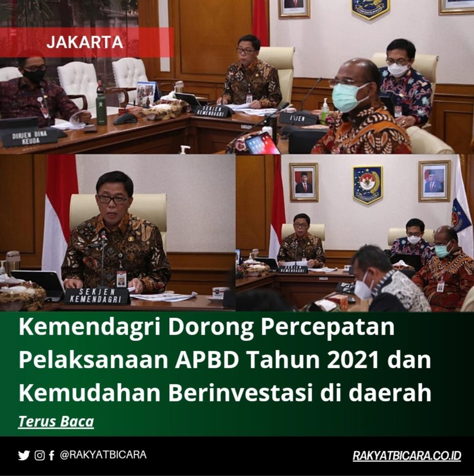 Kemendagri Dorong Percepatan Pelaksanaan APBD Tahun 2021 dan Kemudahan Berinvestasi di Daerah