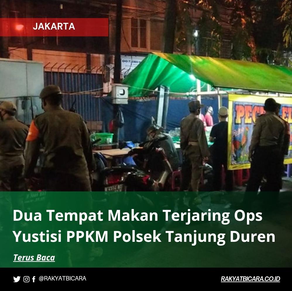 Dua Tempat Makan Terjaring Ops Yustisi PPKM Polsek Tanjung Duren