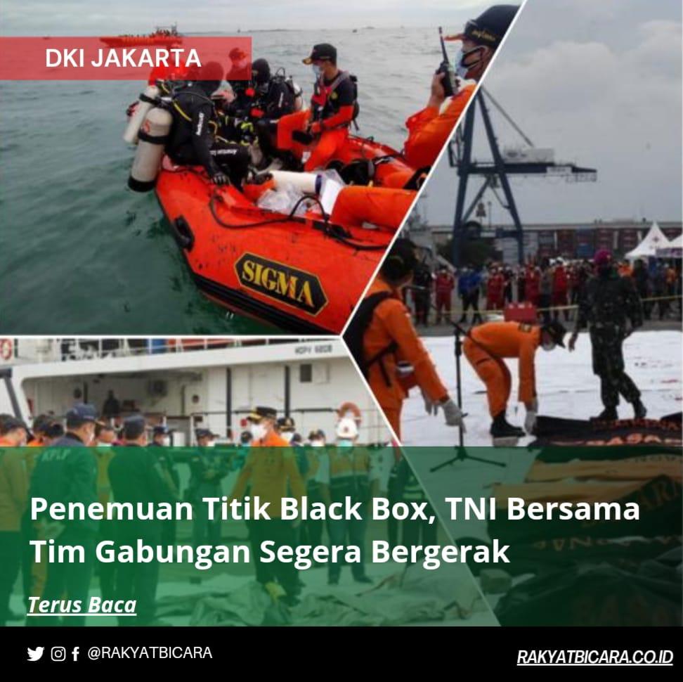 Penemuan Titik Black Box, TNI Bersama Tim Gabungan Segera Bergerak