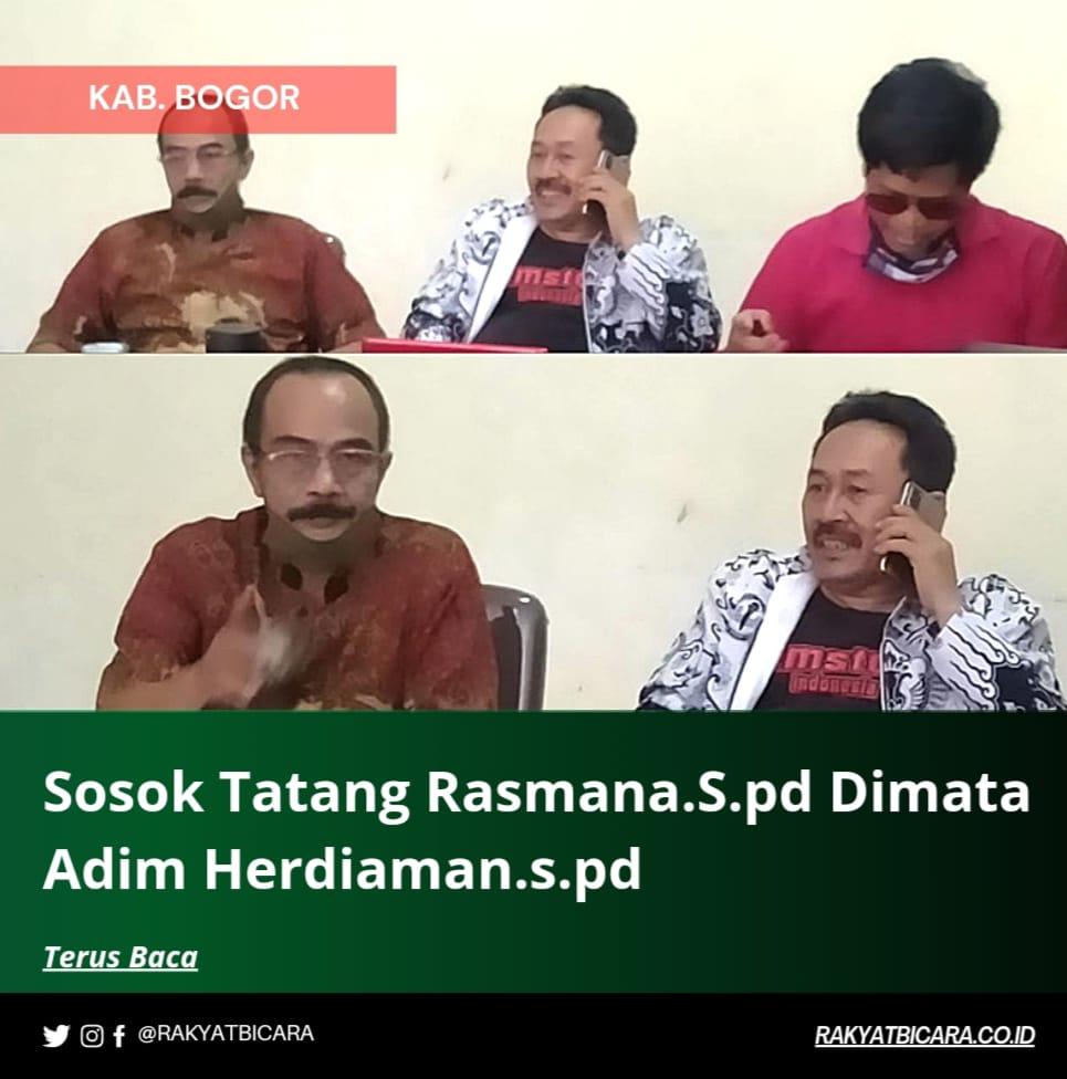 Sosok..Tatang Rasmana.S.pd Dimata Adim Herdiaman.S.pd.