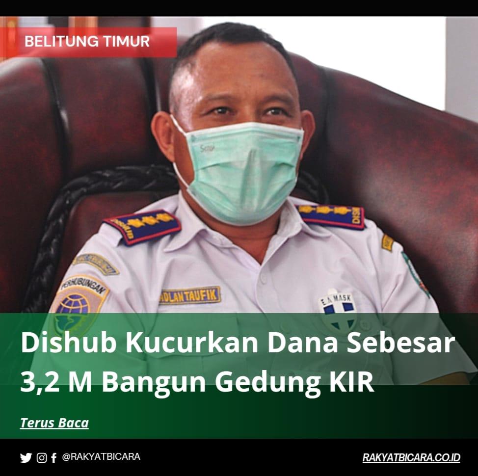 Dishub Kucurkan Dana Sebesar 3,2 M Bangun Gedung KIR