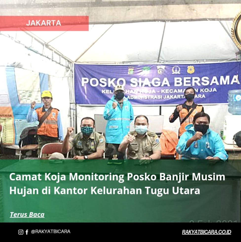 Camat Koja Monitoring Posko Banjir Musim Hujan di Kantor kelurah Tugu Utara