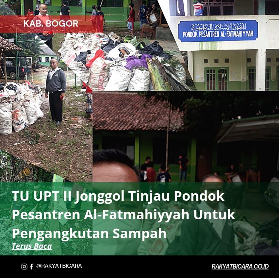 TU UPT II Jonggol Tinjau Pondok Pesantren Al – Fatmahiyyah Untuk Pengangkutan Sampah