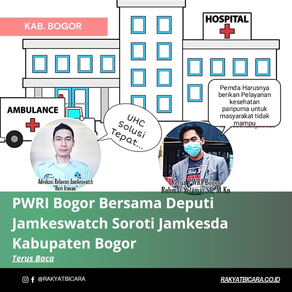 PWRI Bogor Bersama Deputi Jamkeswatch Soroti Jamkesda Kabupaten Bogor