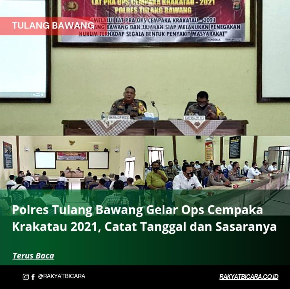 Polres Tulang Bawang Gelar Operasi Cempaka Krakatau-2021, Catat Tanggal dan Sasarannya