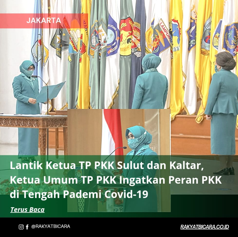 Lantik Ketua TP PKK Sulut dan Kaltara, Ketua Umum TP PKK Ingatkan Peran PKK di Tengah Pandemi Covid-19