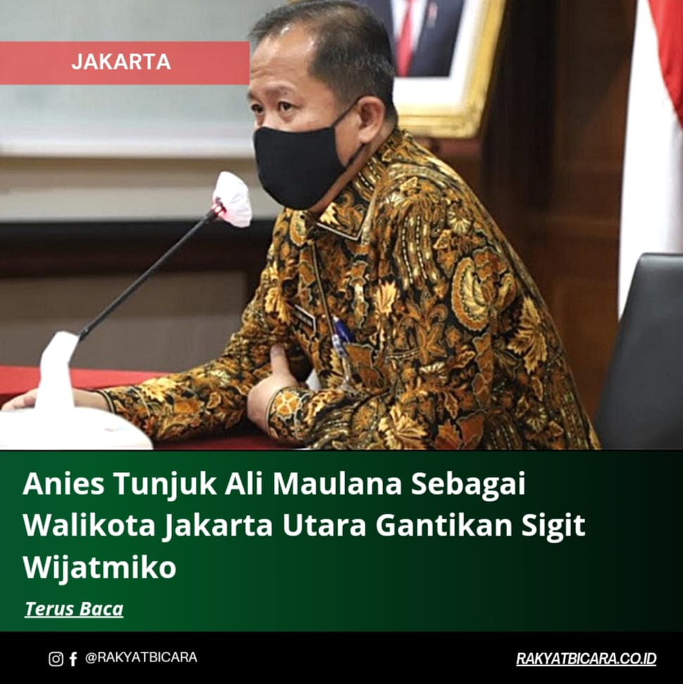 Anies Tunjuk Ali Maulana Sebagai Walikota Jakarta Utara Gantikan Sigit Wijatmiko