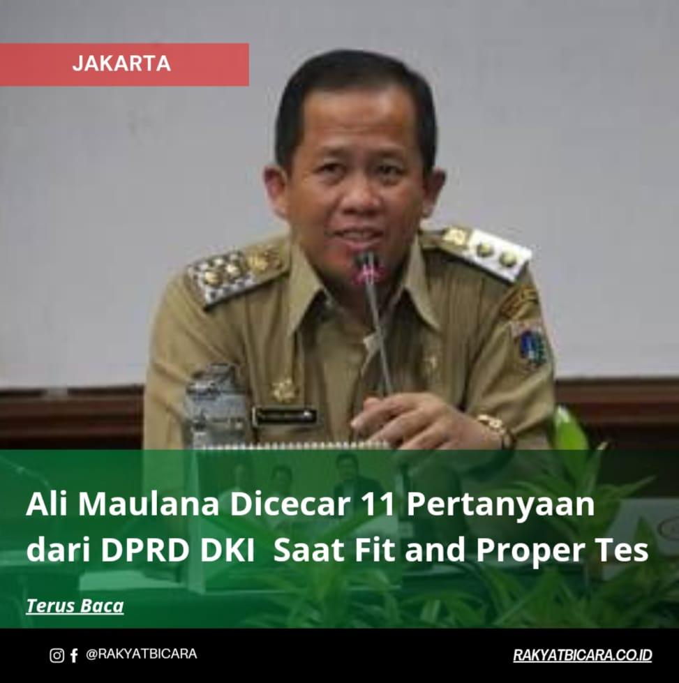 Ali Maulana Dicecar 11 Pertanyaan dari DPRD DKI Saat Fit and Proper Tes