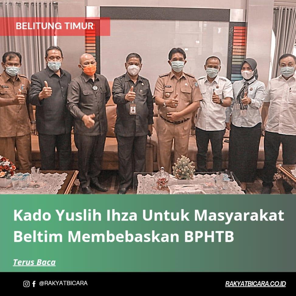 Kado Yuslih Ihza Untuk Masyarakat Beltim Membebaskan BPHTB