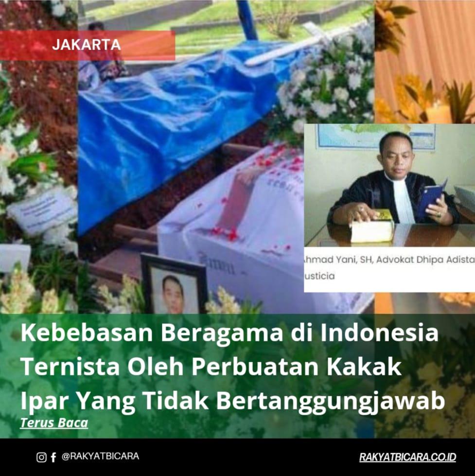 Kebebasan Beragama di Indonesia Ternista Oleh Perbuatan Kakak Ipar Yang Tidak Bertanggung Jawab