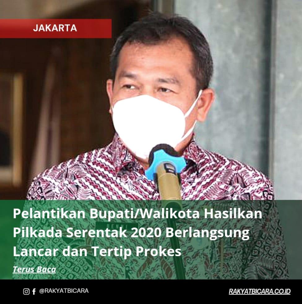 Pelantikan Bupati/Walikota Hasil Pilkada Serentak 2020 Berlangsung Lancar dan Tertib Prokes