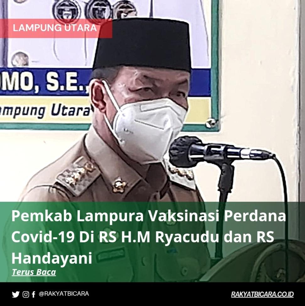 Pemkab Lampura Vaksinasi Perdana Covid-19 Di RS H.M Ryacudu dan RS Handayani