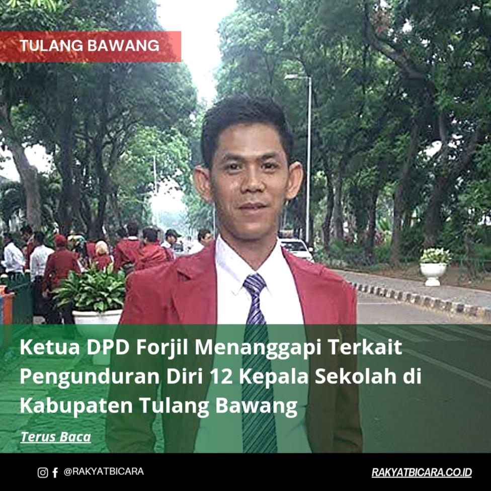 Ketua DPD Forjil Menanggapi Terkait Pengunduran Diri 12 Kepala Sekolah di Kabupaten Tulang Bawang