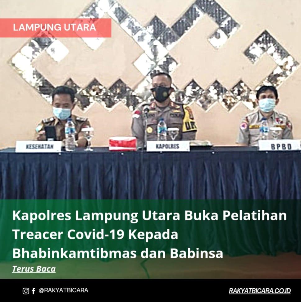 Kapolres Lampung Utara buka pelatihan Tracer Covid-19 kepada Bhabinkamtibmas dan Babinsa