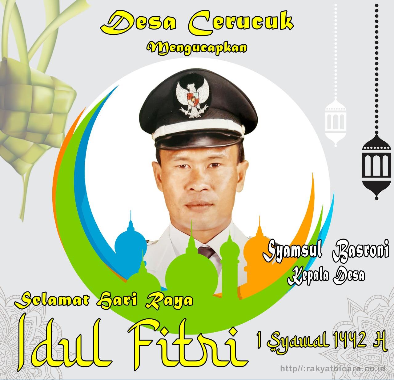 Pemerintah Desa Cerucuk Berserta Perangkat Desa Mengucapkan: Selamat Idul Fitri 1 Syawal 1442 H