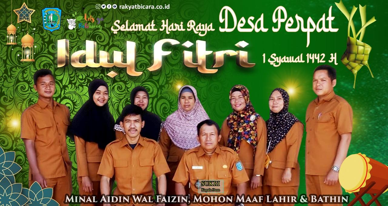 Pemerintah Desa Perpat Berserta Perangkat Desa Mengucapkan: Selamat Idul Fitri 1 Syawal 1442 H